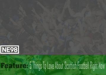 feature-5thingstoloveaboutscottishfootball